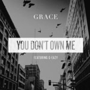 grace ft g-eazy – you don't own me